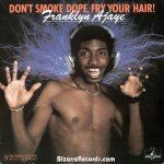 Don't Smoke Dope, Fry Your Hair!